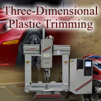 Three Dimensional Plastic Trimming Applications