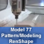 Model 77 Machining Pattern/Modeling in RenShape